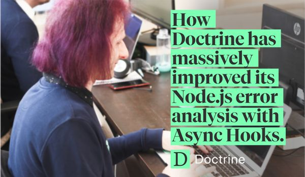 How Doctrine has massively improved its Node.js error analysis with Async Hooks